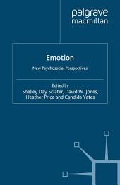 Emotion: New Psychosocial Perspectives