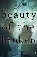 Beauty of the Broken PDF