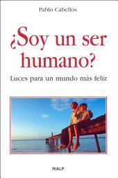 ¿Soy un ser humano?