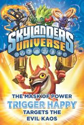 The Mask of Power: Trigger Happy Targets the Evil Kaos #8