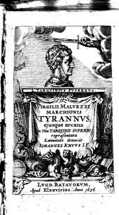 Virgilii Maluezzi ... Tyrannus, eiusque arcana in vita Tarquinii superbi repræsentata latinitate donavit Iohannes Kruus I.F
