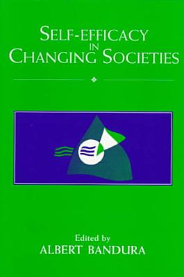 Self Efficacy in Changing Societies PDF