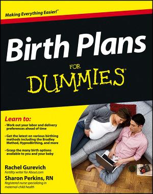 Birth Plans For Dummies PDF