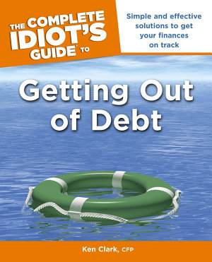 The Complete Idiot s Guide to Getting Out of Debt PDF