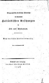 Geographisch-statistische Uebersicht der sämmtlichen holländischen Besitzungen in Ost- und Westindien, etc. [By G. P. H. Norrmann.]