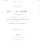 Remarks on the subject of language, with ... notes, illustrative of the information which language may afford of the history and opinions of mankind