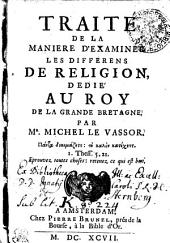 Traité de la manière d'examiner les différens de religion: dédié au Roy de la Grande Bretagne