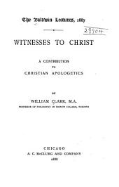 Witnesses to Christ: A Contribution to Christian Apologetics