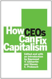 How CEOs Can Fix Capitalism