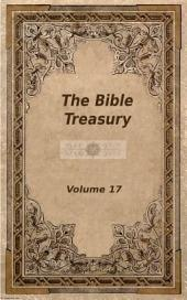 The Bible Treasury: Christian Magazine Volume 17, 1888-9 Edition
