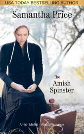 The Amish Spinster: Amish Misfits Book 2