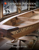Japanese Wooden Boatbuilding