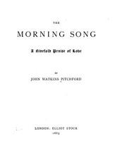 The Morning Song: A Ninefold Praise of Love