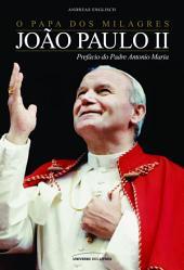 O papa dos milagres: João Paulo II