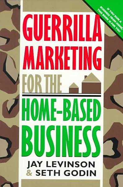 Download Guerrilla Marketing for the Home based Business Book