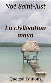La civilisation maya: Version illustrée