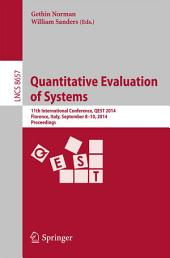 Quantitative Evaluation of Systems: 11th International Conference, QEST 2014, Florence, Italy, September 8-10, 2014, Proceedings