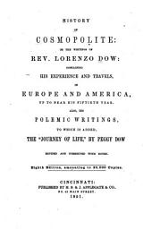 History of Cosmopolite: Or, The Writings of Rev. Lorenzo Dow : Containing His Experience and Travels, in Europe and America, Up to Near His Fiftieth Year