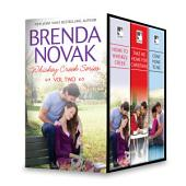 Brenda Novak Whiskey Creek Series Vol Two: Home to Whiskey Creek\Take Me Home for Christmas\Come Home to Me