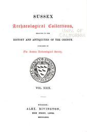 Sussex Archaeological Collections Relating to the History and Antiquities of the County: Volume 29