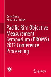 Pacific Rim Objective Measurement Symposium (PROMS) 2012 Conference Proceeding