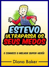 Estevo Ultrapassa Os Seus Medos: e conhece o Melhor Super-Herói