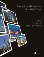 Polylactic Acid Production from Raw Sugar   Cost Analysis   PLA E31B PDF