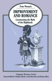 Improvement and Romance: Constructing the Myth of the Highlands