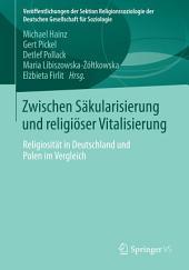 Zwischen Säkularisierung und religiöser Vitalisierung: Religiosität in Deutschland und Polen im Vergleich