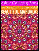 Adult Coloring Book For Serenity   Stress Relief Beautiful Mandalas