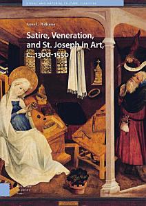 Satire  Veneration  and St  Joseph in Art  c  1300 1550 PDF