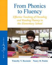 From Phonics to Fluency: Effective Teaching of Decoding and Reading Fluency in the Elementary School, Edition 3
