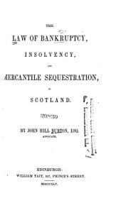 The Law of Bankruptcy, Insolvency, and Mercantile Sequestration, in Scotland: Part 1