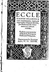 Ecclesiastes Solomonis: Epistola nuncupatoria ad Illustriss. Principem Hessorum Philippum