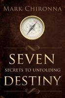 Seven Secrets to Unfolding Destiny PDF