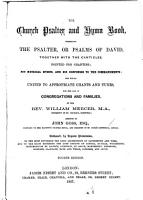 The Church Psalter and Hymn Book  Comprising the Psalter     Together with the Canticles  Pointed for Chanting  506 Metrical Hymns and Six Responses to the Commandments  the Whole United to Appropriate Chants and Tunes     By the Rev  William Mercer     Assisted by John Goss     Fourth Edition PDF