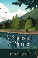 A Snapshot of Murder