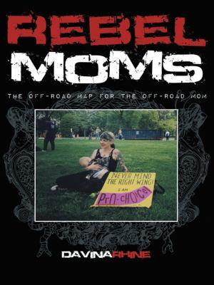 Rebel Moms
