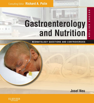 Gastroenterology and Nutrition  Neonatology Questions and Controversies Series E Book PDF