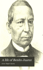 A Life of Benito Juarez: Constitutional President of Mexico