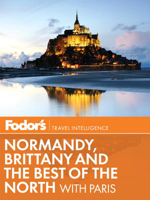 Fodor s Normandy  Brittany   the Best of the North PDF