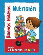 Buenos Hábitos de Nutrición: Buenos Hábitos