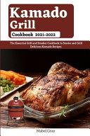 Kamado Grill Cookbook 2021 2022