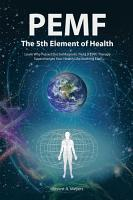 PEMF   The Fifth Element of Health PDF