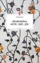 abrakadabra   archi opti pix  Life is a Story PDF