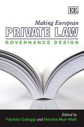 Making European Private Law: Governance Design