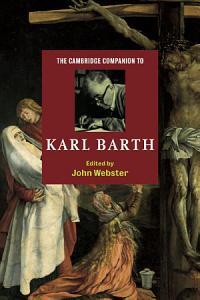 The Cambridge Companion to Karl Barth PDF