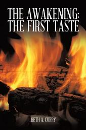 The Awakening: The First Taste