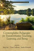 Contemplative Pedagogies for Transformative Teaching  Learning  and Being PDF