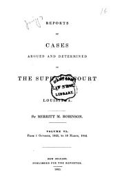 Reports of Cases Argued and Determined in the Supreme Court of Louisiana: Volume 6